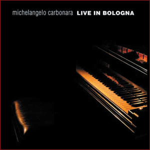 Michelangelo Carbonara - Live in Bologna